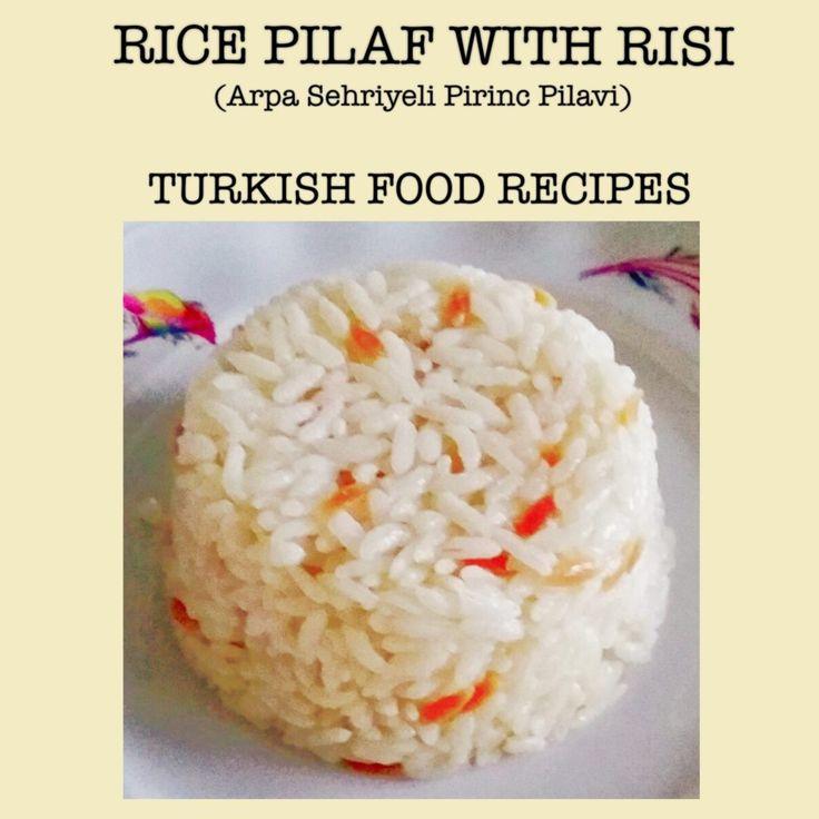 RICE PILAF WITH RISI – ARPA SEHRIYELI PIRINC PILAVI