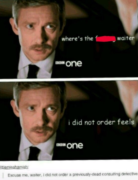 """""""Excuse me, waiter, I did not order a previously dead consulting detective"""""""