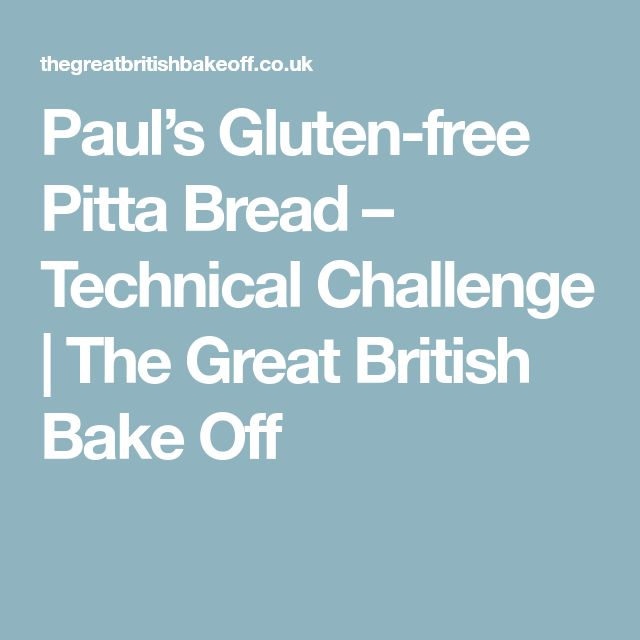 Paul's Gluten-free Pitta Bread – Technical Challenge   The Great British Bake Off