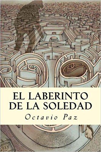 El Laberinto de la Soledad (Spanish Edition): Octavio Paz: 9781537218953: Amazon.com: Books