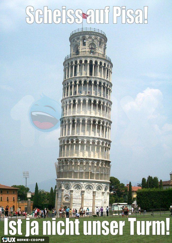 Scheiss auf Pisa.... ------------------------------------------------ #turm #pisa #witz #italien #Spruch ------------------------------------------------ Mehr unter: https://de.1jux.net/login?rid=109687 und unter: https://www.facebook.com/WitzeMemeLustigesZitate