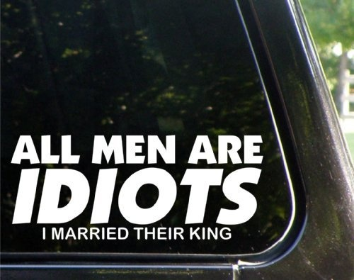 All men are idiots i married their king funny decal sticker price 3 50 funny decalsfunny car stickerswindow