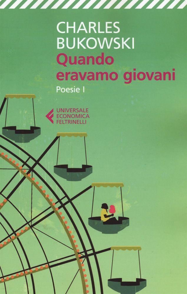 Libro Quando eravamo giovani di C. Bukowski | LaFeltrinelli