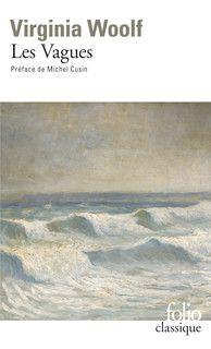 Les Vagues - Virginia Woolf  Tandis que les vagues déferlent sur le rivage, six voix s'élèvent en contrepoint, celles de trois filles et de trois garçons, qui parlent dans la solitude, se racontent, s'entrelacent, et pleurent la mort de leur ami Percival.  Ce livre n'est pas dans le droit fil des ouvrages qui, de La Chambre de Jacob et Mrs Dalloway à Vers le Phare, puis des Années à Entre les actes, ont fait de Virginia Woolf la romancière la plus originale du XXe siècle anglais, ...