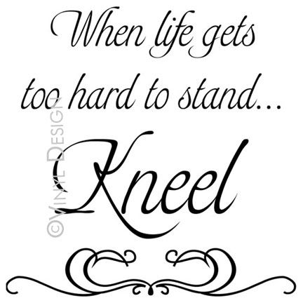 -Gordon B. Hinckley: Sayings, Life, Inspiration, God, Quotes, Faith, Hard, Stand Kneel