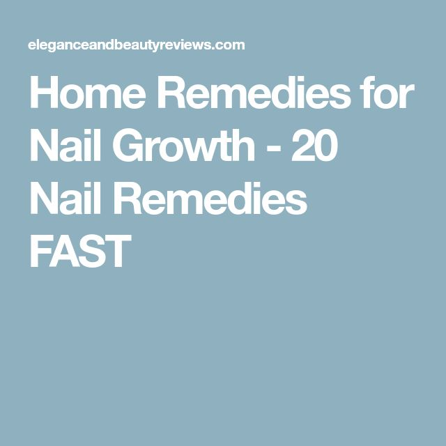 Home Remedies for Nail Growth - 20 Nail Remedies FAST