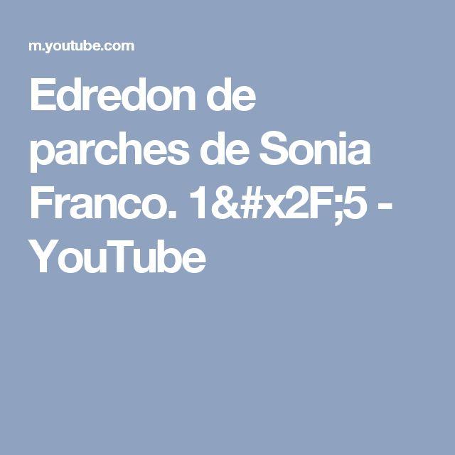 Edredon de parches de Sonia Franco. 1/5 - YouTube