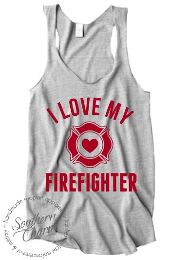Southern Charm Designs - I Love My Firefighter Curve Top, $29.00 (http://www.shopsoutherncharmdesigns.com/i-love-my-firefighter-curve-top/)
