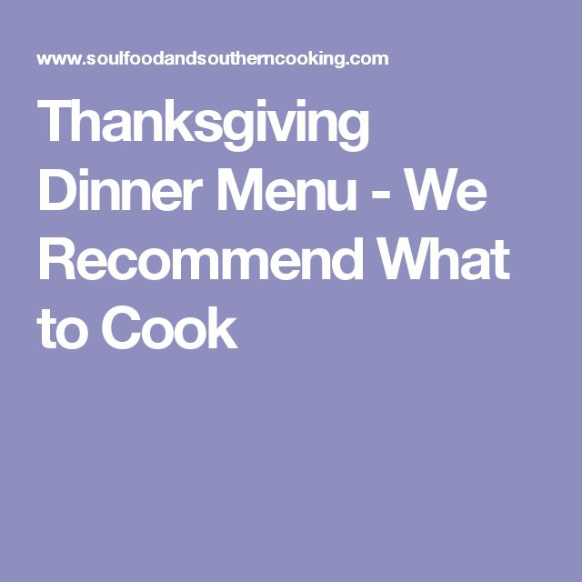 Thanksgiving Dinner Menu - We Recommend What to Cook