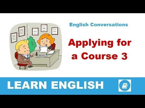 Learn English Conversations - Applying for a Course 3 - E-ANGOL
