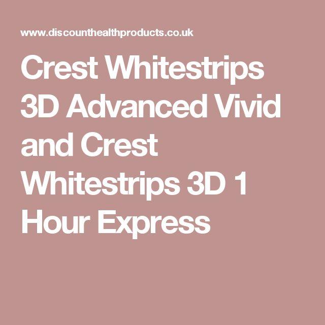 Crest Whitestrips 3D Advanced Vivid and Crest Whitestrips 3D 1 Hour Express