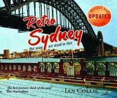 Retro Sydney- The way we use to live  by Ian Collis