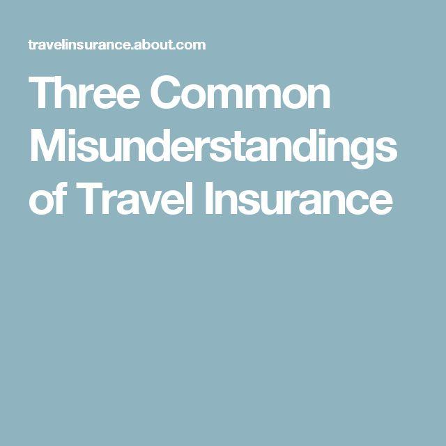 Three Common Misunderstandings of Travel Insurance