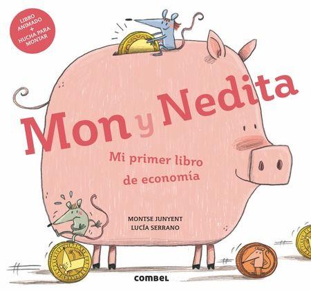 """""""Mon y Nedita. Mi primer libro de economía"""" - Montse Junyent (Editorial Combel)"""