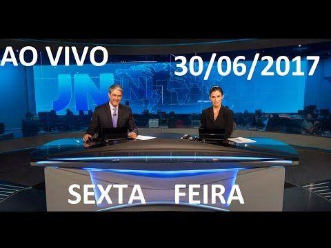 Jornal Nacional 30/06/2017 AO VIVO SEXTA FEIRA  Dia de Protestos pelo Pa...
