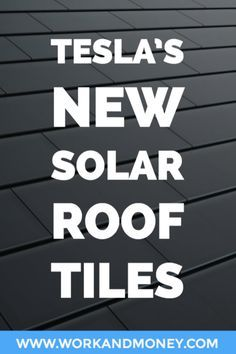 Will Elon Musk's Solar Roof Tiles Power the Future? (a combination of a new home roof and solar panels, in one)