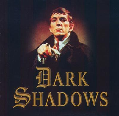 Dark Shadows - a gothic soap opera back in the 60's - I loved to watch it but it scared the crap outta me too!!