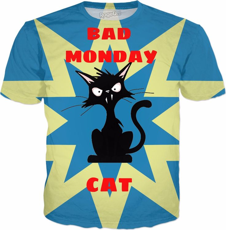 Check out my new product https://www.rageon.com/products/bad-monday-cat?aff=BOSu on RageOn!