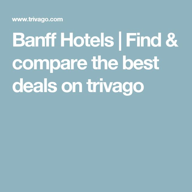Banff Hotels | Find & compare the best deals on trivago