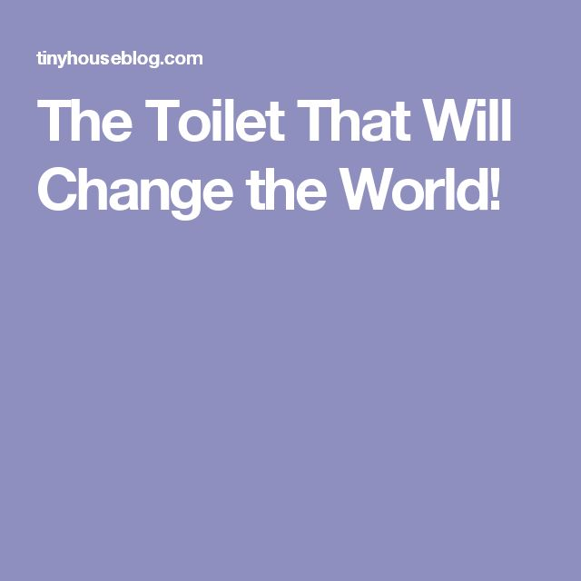 The Toilet That Will Change the World!