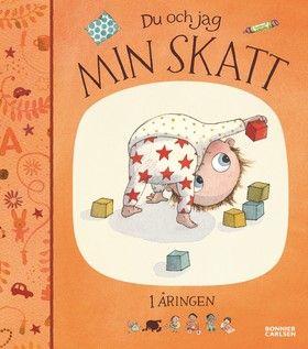 Du och jag, min skatt : ettåringen - Inbunden (9789163876462) - Böcker - CDON.COM