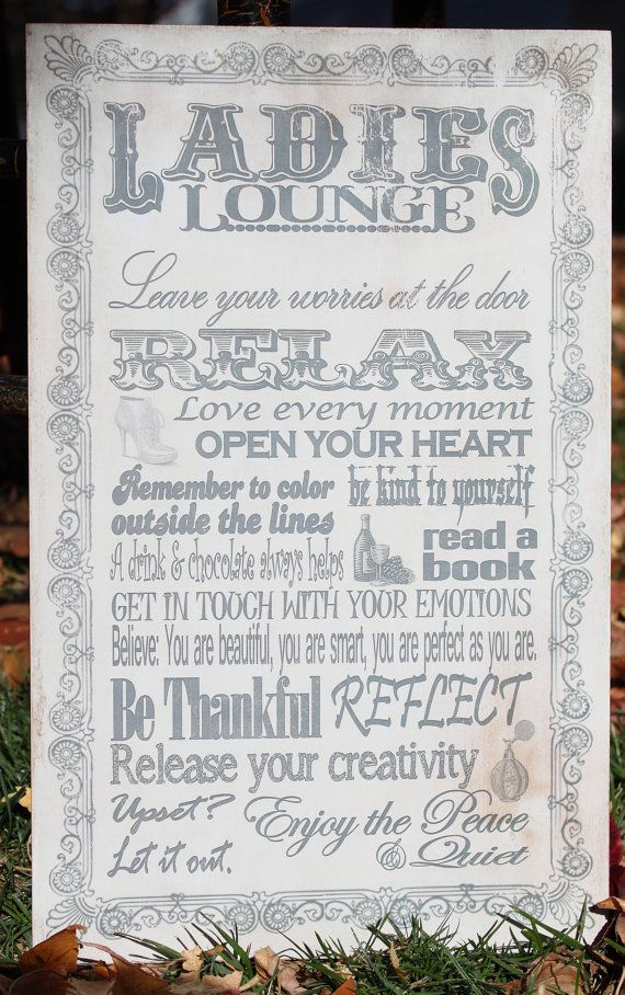 Love this for a girl's space.  I wish I had my own space...   Wood Ladies Lounge Sign by LizzyFishSigns on Etsy, $25.00