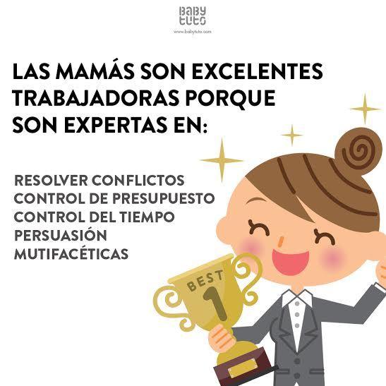 Nos cansaríamos de contar todas las cualidades que hacen que una mamá sea una excelente trabajadora  ¿Cuál otra dirías tú? https://www.babytuto.com