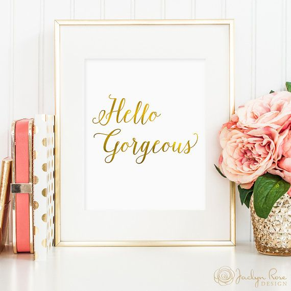 Hello Gorgeous, printable wall art, faux gold foil art, bedroom decor, office decor, art for home, anniversary gift (digital download - JPG)