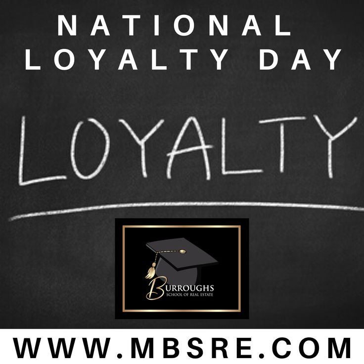 National Loyalty Day in 2020 Real estate school, Loyalty