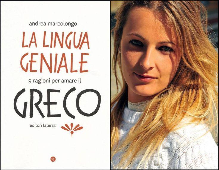 La lingua geniale. 9 ragioni per amare il greco. Recensioni The Blonde Soup