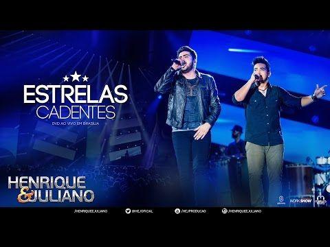Henrique e Juliano - Estrelas Cadentes (DVD Ao vivo em Brasília) [Vídeo Oficial] - YouTube