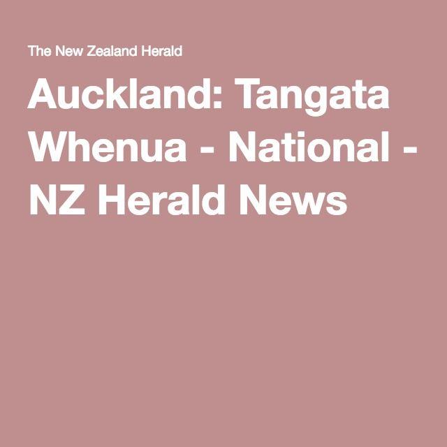 Auckland: Tangata Whenua - National - NZ Herald News