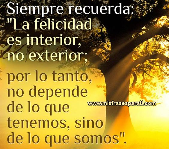 20 best images about reflexiones de felicidad on pinterest for Exterior beauty quotes