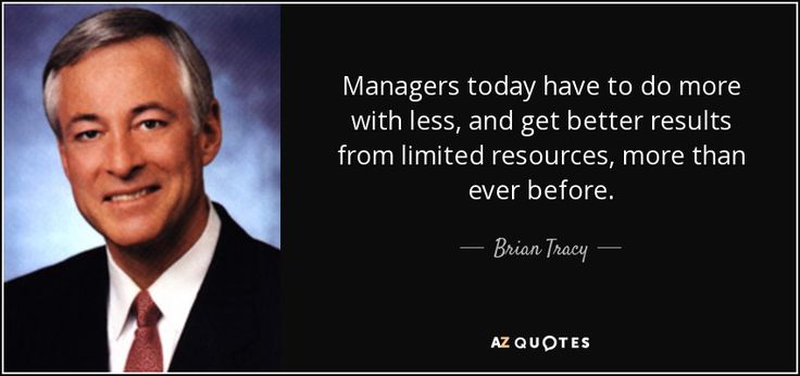 quote-managers-today-have-to-do-more-with-less-and-get-better-results-from-limited-resources-brian-tracy-122-8-0833.jpg (850×400)