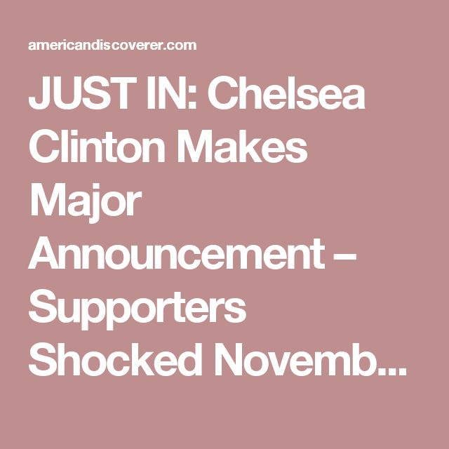 JUST IN: Chelsea Clinton Makes Major Announcement – Supporters Shocked November 11, 2016  Breaking Apparently, this week's loss wasn't enough, the Clinton family is not done in politics!     Chelsea Clinton is considering a run in Politics…  According to the New York Post, Chelsea Clinton is being groomed for the New York seat held by Rep. Nita Lowey. Chelsea could run for the seat in NYC's 17th Congressional District once Lowey, a 79-year-old respected career politician with nearly 30 years…