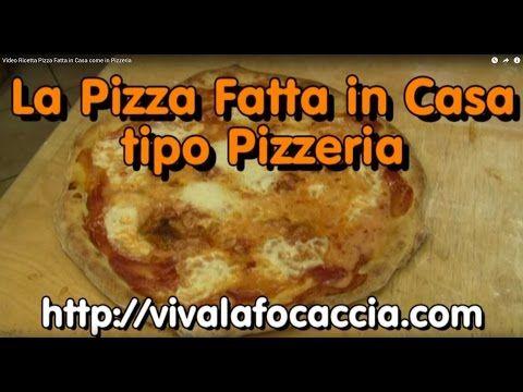 Ricetta Pizza Fatta in Casa - VivaLaFocaccia - Le Ricette Semplici per il Pane in Casa