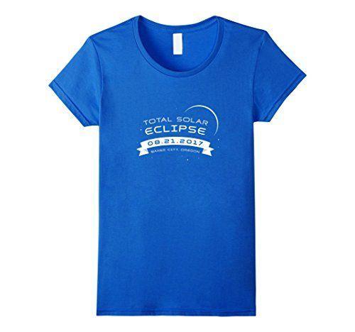 Total Solar Eclipse 2017 Shirt Baker City Oregon Souvenir Female Medium Royal Blue...