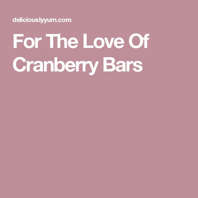 For The Love Of Cranberry Bars