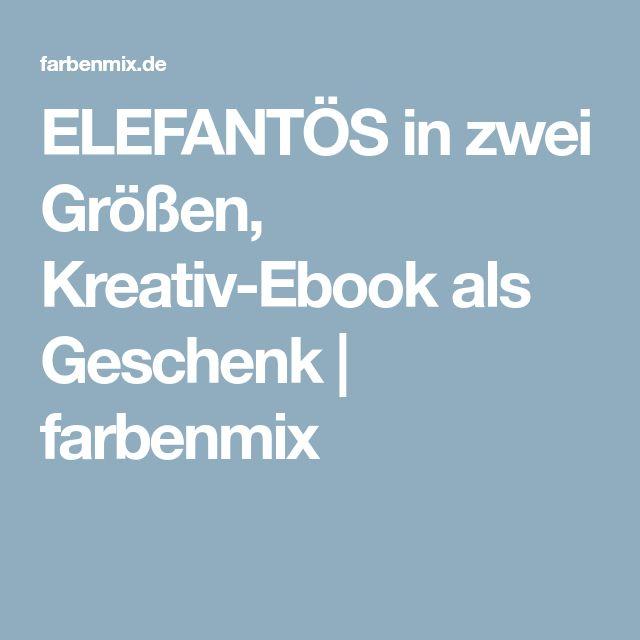 ELEFANTÖS in zwei Größen, Kreativ-Ebook als Geschenk | farbenmix