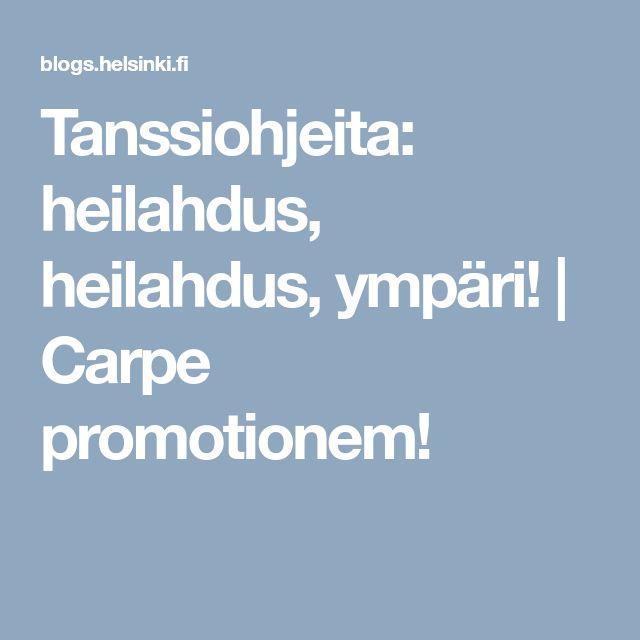 Tanssiohjeita: heilahdus, heilahdus, ympäri!   Carpe promotionem!
