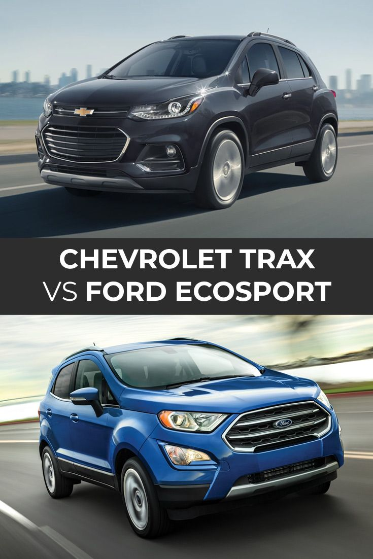 Chevrolet Trax Vs Ford Ecosport In 2020 Chevrolet Trax Ford