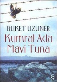 Kumral Ada Mavi Tuna - Buket Uzuner