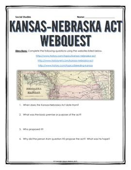 Kansas-Nebraska Act & Bleeding Kansas - Webquest with Key - This 4 page document contains a webquest and teachers key related to the basics of the Kansas-Nebraska Act & Bleeding Kansas in America. It contains 11 questions from the history.com website.  Your students will learn about the history and significance of the Kansas-Nebraska Act & Bleeding Kansas in the United States. It covers all of the major people, themes and events of the Kansas-Nebraska Act & Bleeding Kansas.