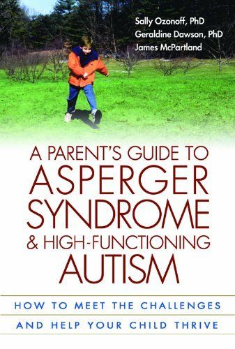 Parents Guide To Asperger Syndrome And High Functioning Autism By Sally Ozonoff 999
