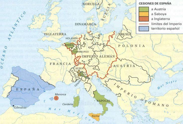 La Guerra de Sucesion Española (1701-1714): pérdidas de España tras el Tratado de Utrech.
