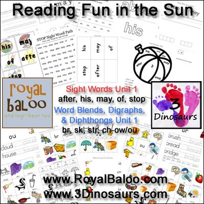 Reading Fun in the Sun Unit 1 - It has over 60 pages total activities for Sight Words, Word Blends, Digraphs, & Dipthongs. Sight Words: after, his, may, of, stop; Word Blends, Digraphs, & Dipthongs: br, sk, str, ch-, ow/ou - 3Dinosuars.com & Royalbaloo.com