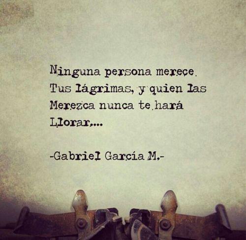 Gabriel Garcia Marquez...love it and soo true