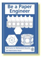 Be a Paper Engineer | Shell Centre for Mathematical Education Publications Ltd.