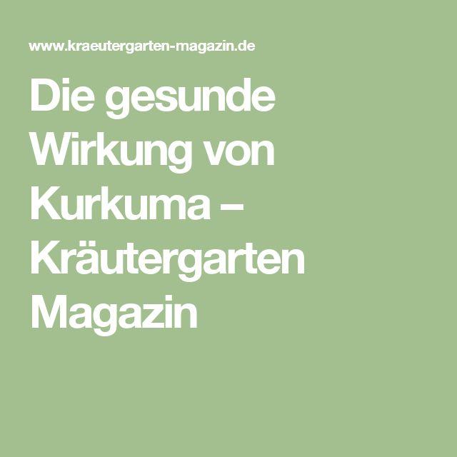 Die gesunde Wirkung von Kurkuma – Kräutergarten Magazin