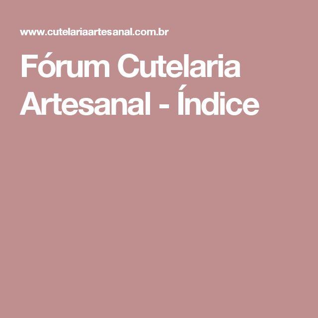 Fórum Cutelaria Artesanal - Índice